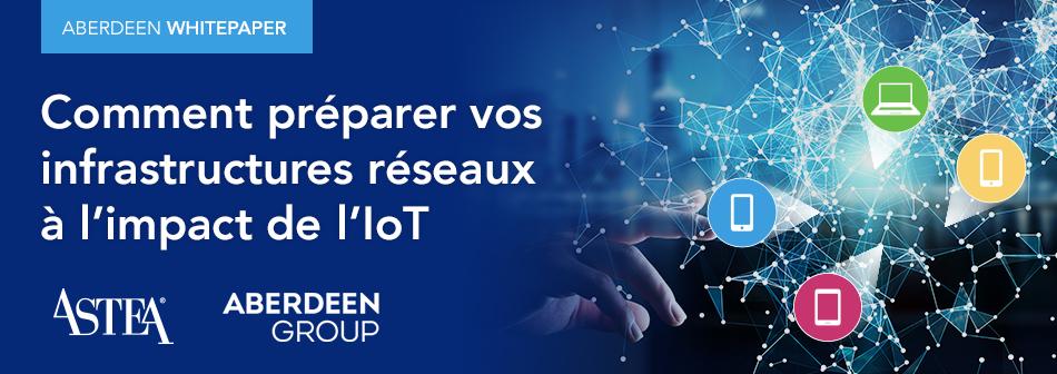 Comment préparer vos infrastructures réseaux aux technologies IoT
