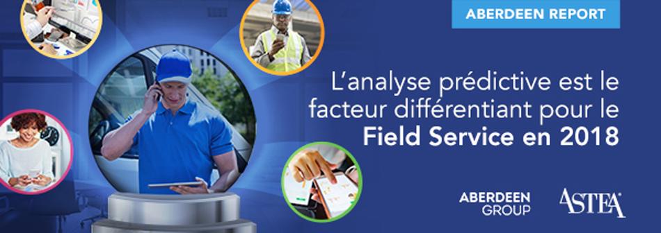 L'analyse prédictive est le facteur différenciant pour le Field Service en 2018